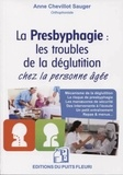 Anne Chevillot-Sauger - La presbyphagie - Les troubles de la déglutition chez la personne âgée.