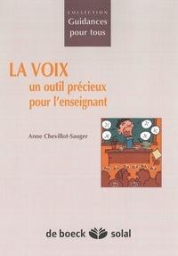 Anne Chevillot-Sauger - La voix : un outil précieux pour l'enseignant.