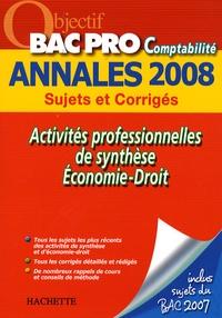 Anne Chevrier et Gaëlle Idier - Activités professionnelles de synthèse/Economie-Droit Bac Pro Comptabilité - Sujets et Corrigés.