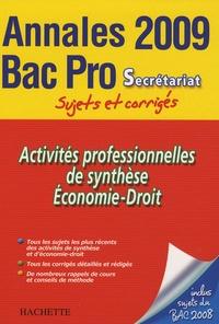 Anne Chevrier et Gaëlle Idier - Activités professionnelles de synthèse, Economie-Droit Bac Pro Secrétariat - Sujets et corrigés.