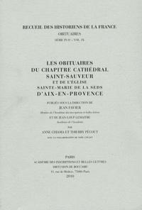 Anne Chiama et Thierry Pécout - Les obituaires du chapitre cathédral Saint-Sauveur et de l'église Sainte-Marie de la Seds d'Aix-en-Provence.