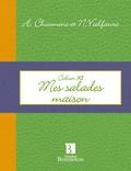 Anne Chiumino et Nicole Vielfaure - Cahier XI - Mes salades maison.