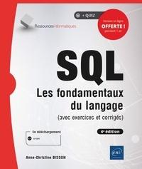 Anne-Christine Bisson - SQL - Les fondamentaux du langage (avec exercices et corrigés).