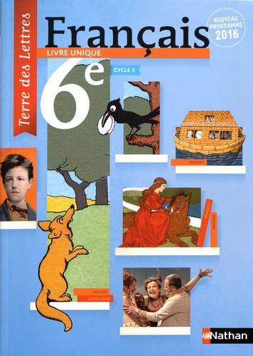 Francais 6e Cycle 3 Livre Unique Manuel De L Eleve