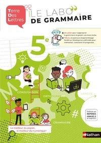 Anne-Christine Denéchère et Catherine Hars - Le labo de grammaire 5e Terre des Lettres.