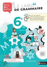 Anne-Christine Denéchère et Catherine Hars - Le labo de grammaire 6e Terre des Lettres.