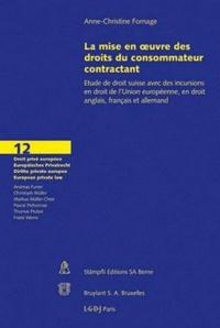 La mise en oeuvre des droits du consommateur contractant - Etude de droit suisse avec des incursions en droit de lUnion européenne, en droit anglais, français et allemand.pdf