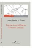 Anne-Christine Le Gendre - Femmes surveillantes - Hommes détenus.