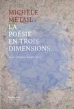 Anne-Christine Royère - Michèle Métail - La poésie en trois dimensions.