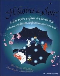 Anne Civardi et Joyce Dunbar - Histoires du soir - Aider votre enfant à s'endormir en favorisant détente, confiance en soi et créativité.