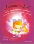 Anne Civardi et Joyce Dunbar - Nouvelles histoires du soir - Aider votre enfant à s'endormir.