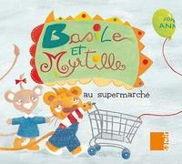 Anne-Claire Aubron et Jérémie Regnier - Basile et Myrtille  : Au supermarché.