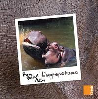 Anne-Claire Aubron - Peau, poils et pattes  : L'hippopotame.