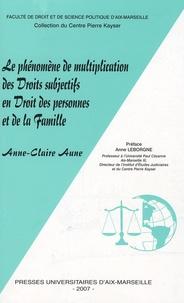 Anne-Claire Aune - Le phénomène de multiplication des droits subjectifs en droit des personnes et de la famille.