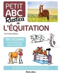 Anne-Claire Bulliard - Petit ABC Rustica de l'équitation.