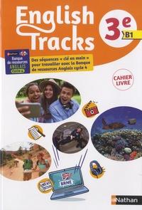 Anne-Claire Ceccarelli-Barbier - Anglais 3e B1 English Tracks - Cahier-livre de l'élève.