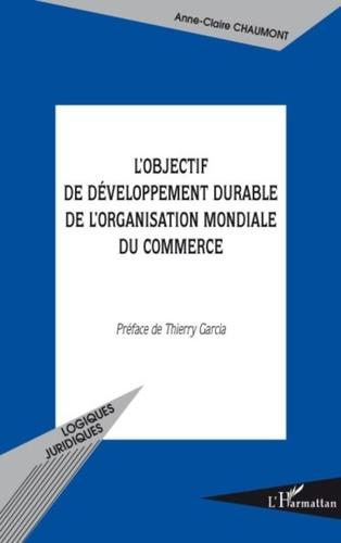 Anne-Claire Chaumont - L'Objectif de développement durable de l'Organisation Mondiale du Commerce.