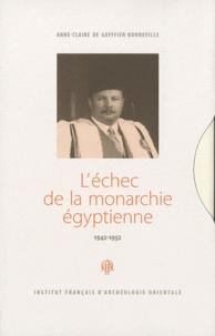 Anne-Claire de Gayffier-Bonneville - L'échec de la monarchie égyptienne (1942-1952) - 2 volumes.