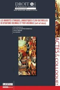 Anne-Claire de Gayffier-Bonneville et Samia El Mechat - Les minorités ethniques, linguistiques et/ou culturelles en situation coloniale et post-coloniale (XVIIIe-XXIe siècles).