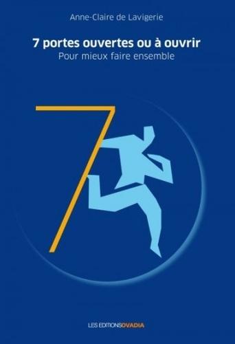 Anne-Claire de Lavigerie - 7 portes ouvertes ou à ouvrir - Pour mieux faire ensemble.