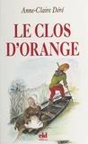 Anne-Claire Déré - Le Clos d'Orange.