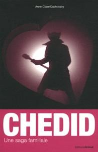 Anne-Claire Duchossoy - Les Chedid - Une saga familiale.