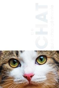 Anne-Claire Gagnon - Le chat qui a changé ma vie.