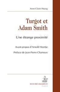 Anne-Claire Hoyng - Turgot et Adam Smith - Une étrange proximité.