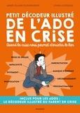 Anne-Claire Kleindienst et Lynda Corazza - Petit décodeur illustré de l'ado en crise - Quand la crise nous permet d'enrichir le lien.
