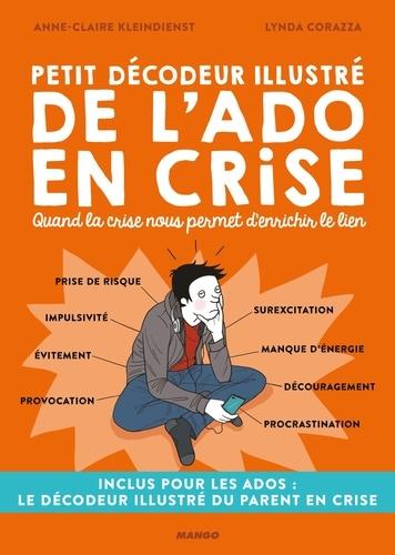 Petit Decodeur Illustre De L Ado En Crise Quand La Crise Nous Permet D Enrichir Le Lien Grand Format