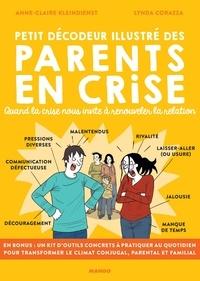 Anne-Claire Kleindienst et Lynda Corazza - Petit décodeur illustré des parents en crise - Quand la crise nous invite à renouveler la relation.