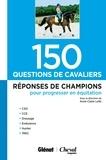 Anne-Claire Letki - 150 questions de cavaliers - Réponses de champions pour progresser en équitation.