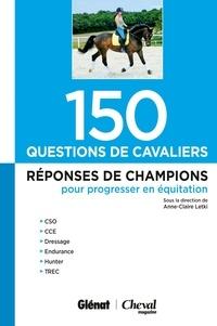 150 questions de cavaliers - Réponses de champions pour progresser en équitation.pdf