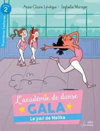 Anne-Claire Lévêque et Isabelle Maroger - L'académie de danse  : Le pari de Malika.