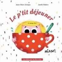 Anne-Claire Lévêque et Amélie Falière - Le p'tit déjeuner - Je mange bien.