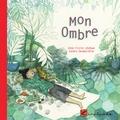 Anne-Claire Lévêque et Sandra Desmazières - Mon ombre.
