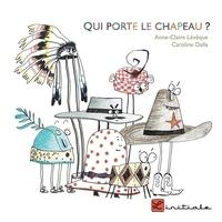 Anne-Claire Lévêque et Caroline Dalla - Qui porte le chapeau ?.
