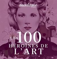 Anne-Claire Meffre - Les 100 héroïnes de l'art.