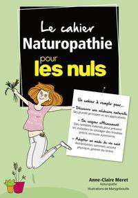 Anne-Claire Meret - Le cahier naturopathie pour les nuls.