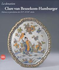La donation Clare van Beusekom-Hamburger - Faïences et porcelaines des XVIe-XVIIIe siècles.pdf