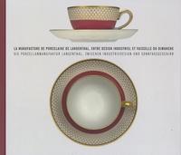 La manufacture de porcelaine de Langenthal, entre design industriel et vaisselle du dimanche.pdf