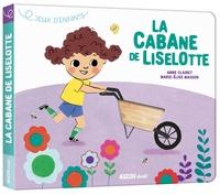 Anne Clairet - La cabane de Liselotte.