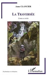 Anne Clancier - La Traversée.