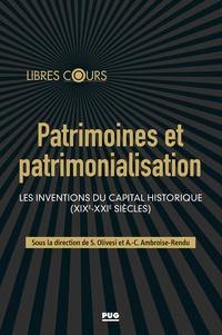 Anne-Claude Ambroise-Rendu et Stéphane Olivesi - Patrimoine et patrimonialisation - Les inventions du capital historique (XIXe-XXIe siècles).
