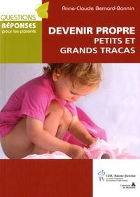 Anne-Claude Bernard-Bonnin - Devenir propre - Petits et grands tracas.