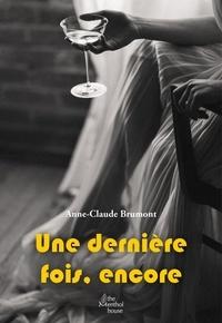 Anne-Claude Brumont - Une dernière fois, encore.