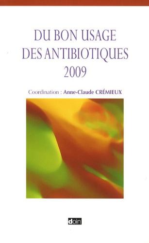 Anne-Claude Crémieux - Du bon usage des antibiotiques.
