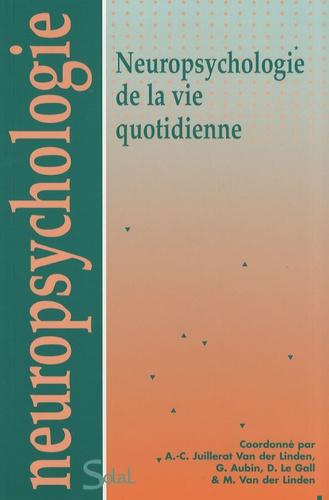 Anne-Claude Juillerat Van der Linden et Ghislaine Aubin - Neuropsychologie de la vie quotidienne.