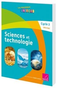 Anne Clémenson et Maryvonne Lequitte - Sciences et technologie Cycle 3 CM1/CM2.