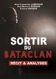 Anne-Clémentine Laroque et Jean-Baptiste Guégan - Sortir du Bataclan - Récit et analyses.